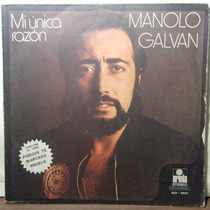 Impecable Disco De Manolo Galvan Mi Unica Razon