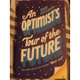 An Optimists Tour For The Future Mark Stevenson