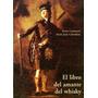 El Libro Del Amante Del Whisky - Olañeta