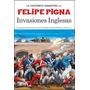 Historieta Argentina Invasiones Inglesas De Pigna, Felipe