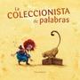 La Coleccionista De Palabras - Wimmer - Cuento De Luz