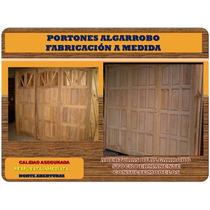 Porton De Algarrobo 3 Hojas De Abrir
