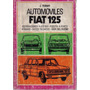 Libro / Automoviles Fiat 125 / J Fernapi / Año 1974 /