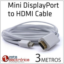 Cable Mini Displayport A Hdmi 3 Metros Full Hd 1080p