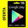 Tarjeta Código Google Play U$25 | Apps Y Juegos Android