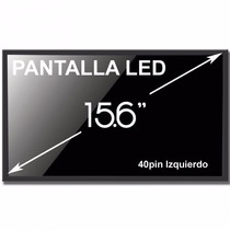 Pantalla Notebook 15.6 Led 40pin Hp Acer Toshiba Sony Bangho