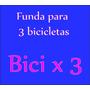 Funda 3 Bicicletas Impermeable Triple Cobertora Tela Bagun