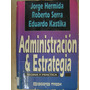 Administración & Estrategia. Jorge Hermida, Roberto Serra Y