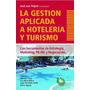 La Gestión Aplicada A Hotelería Y Turismo José Luis Feijoó