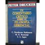 Peter Drucker, Un Comentario Sobre Su Filosofía Gerencial