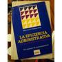 Mike Lewis Y Graham Kelly - La Eficiencia Administrativa.
