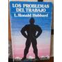 Los Problemas Del Trabajo, De L. Ronald Hubbard.