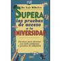 Supera Las Pruebas De Acceso A La Universidad - Lair Ribeiro