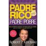 Padre Rico Padre Pobre - Robert T. Kiyosaki - Aguilar