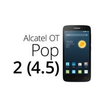 Alcatel One Touch Pop 2 4.5 4g - Liberado De Fabrica -