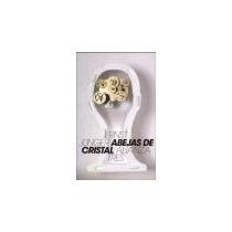 Abejas De Cristal *alianza Tres*