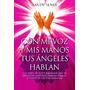 Con Mi Voz Y Mis Manos Tus Angeles Hablan - Sandy Senes