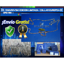 Swarovski Edicion Limitada Collar Europeo Oro 18k