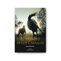 Libro El Silencio De Los Caballos - David Castro-concaballos