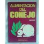 Alimentación Del Conejo. Carlos De Blas - Ed. Mundi-prensa.
