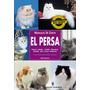 Manuales De Gatos El Persa. Juliet Seymour
