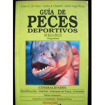 Guia De Peces Deportivos De Agua Dulce - Argentina