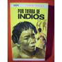 Por Tierra De Indios Tibor Sekelj Edición Centenario Peuser
