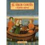 El Amor Cortes O La Pareja Infernal - Markale Jean Olañeta