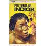 Tibor Sekelj, Por Tierra De Indios, Ed. Peuser