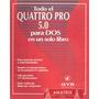 Todo El Quattro Pro 5.0 - Editorial Gyr - Libros Para Saber