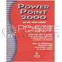 Manual / Libro De Computacion. Power Point 2000. Edit. Gyr
