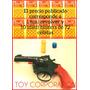 Combo Revólver Tambor Ocho Disparos + Diez Blister 72 Cebita
