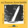 Mi Buenos Aires Herido - Juan Molina Y Vedia (col)