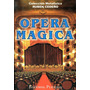 Ópera Mágica. Rubén Cedeño. (operas Y Metafísica)