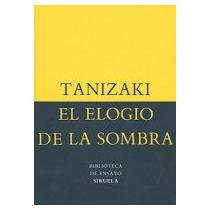 El Elogio De La Sombra - Junichiro Tanizaki - Siruela