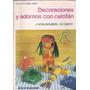 Coleccion Como Hacer Decoraciones Y Adornos Con Celofan