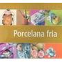 Porcelana Fria Manos Artesanas Nuevo