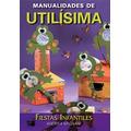 Manualidades De Utilísima. Fiestas Infantiles. Mignani
