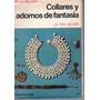Libro / Collares Y Adornos De Fantasia / M. Von Socher /