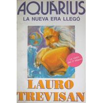 Lauro Trevisan, Aquárius La Nueva Era Llegó