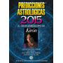 Predicciones Astrológicas 2015: El Gran Horóscopo De Kirón