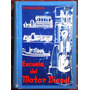 Libro Escuela Del Motor Diesel Año 1948