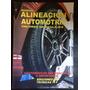 Manual Alineacion Automotriz. Valores De Reglajes