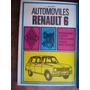 Manual De Reparaciones Renault 6 / J. Delager