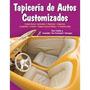 Tapicería De Autos - Customizados - Guía Digital