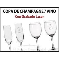 Copa De Vino, Champagne. Personalizadas, Grabadas Con Laser.
