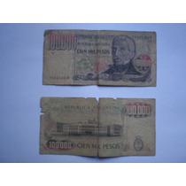 Billete De 100.000 Pesos Moneda Nacional