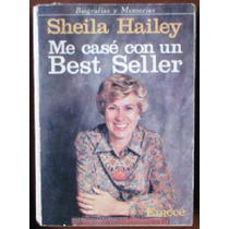 Me Case Con Un Best Seller - Hailey, Sheila - Emece - 1979