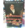 Las Batallas Secretas De Belgrano. De Miguel, Maria Esther.