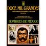 Hombres De México - 1500 Biografías De Mexicanos Ilustres